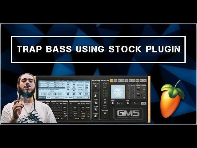 12 3 MB) MAKING TRAP BASSLINE/808 USING STOCK PLUGIN? [FL Studio