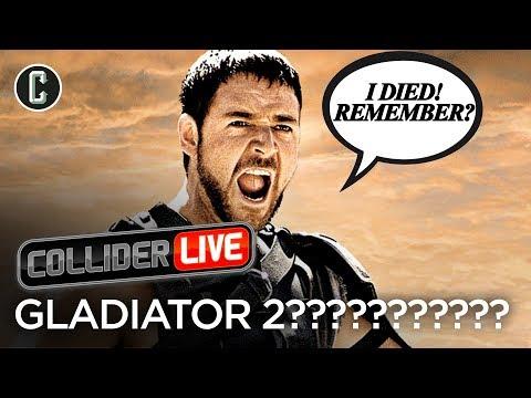 Gladiator 2: Do We Need It? - Collider Live #33