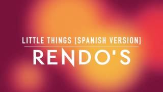 Rendo's: Little Things [Spanish Version]