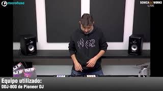57. Sonicaworks Live - DDJ-800 en Exclusiva, Nuevo controlador Pioneer DJ