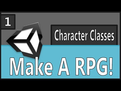 Make An RPG Episode 1: Character Classes Part 1 [Unity, C#]