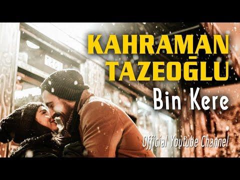 Kahraman Tazeoğlu Bin kere