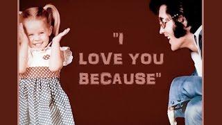 "ELVIS PRESLEY ❤ ""I Love You Because"" (Lyrics) ❤ LISA MARIE PRESLEY"