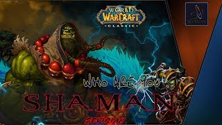 WoW Classic: Shaman Кто ты? Шаман Обзор-Гайд  by Sevirian