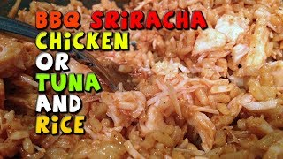 Bbq Sriracha Chicken Or Tuna & Rice Recipe (quick, Cheap, & Healthy)