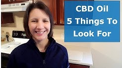CBD Oil - What To Look For When Buying CBD Oil