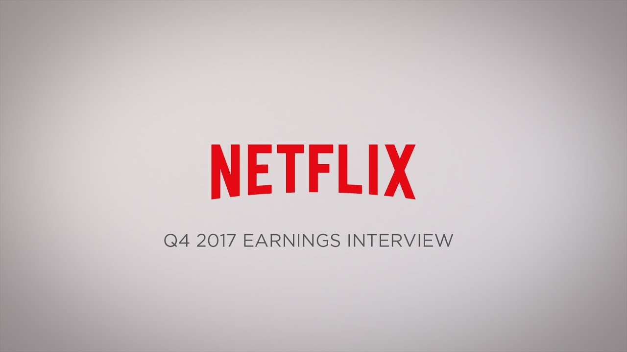 Netflix, Inc. (NFLX) Q1 2018 Earnings Conference Call Transcript