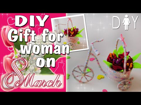 Gift for Mom, sister on March 8   DIY Gift