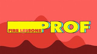 PROF - Fire Lessons (Official Lyrics Video)