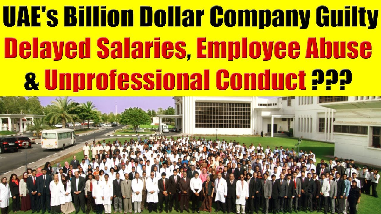 UAE's Billion Dollar Company Guilty Of Delayed Salaries, Employee Abuse &  Unprofessional Conduct?
