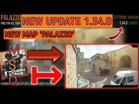 NEW UPDATE 1.34.0 MODERN STRIKE ONLINE NEW MAP PARAZZO