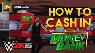 HOW TO CASH IN MONEY IN THE BANK! (WWE2K15 )