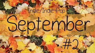 Indie/Indie-Pop Compilation – September 2014 (Part 2 of Playlist)