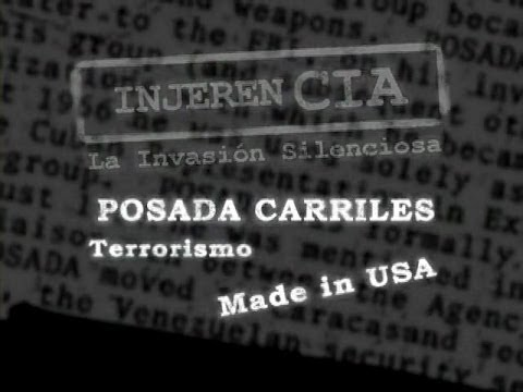 InjereCIA La invasión silenciosa - Posada Carriles Terrorismo Made in USA. part2.