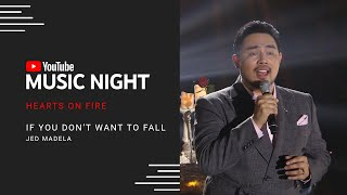 Jed Madela - If You Don't Want To Fall | Hearts on Fire: Juris & Jed | YouTube Music Night