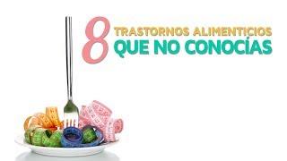 8 Trastornos alimenticios que no conocías