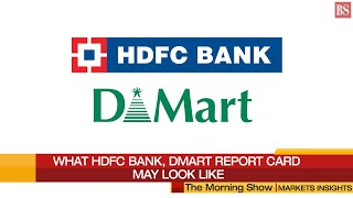 Markets Insights - How HDFC Bank and DMart's Q2 report card may look like
