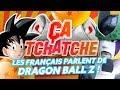 Ça Tchatche #2 : Les Français parlent de Dragon Ball Z !