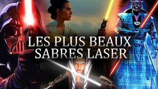 LES PLUS BEAUX SABRES LASER DE L'UNIVERS STAR WARS !