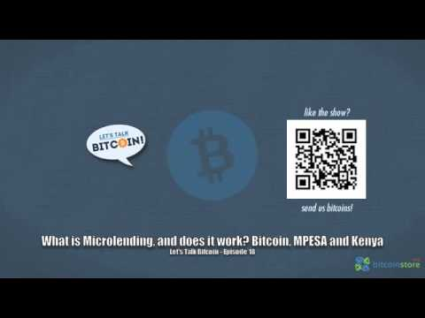 What is Microlending and does it work? Bitcoin, MPESA and Kenya