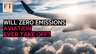 Will zero emissions aviation ever take off? | Rethink Sustainability