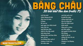 Băng Châu và 30 bài Nhạc Vàng hay nhất chọn lọc (thu âm trước 1975)