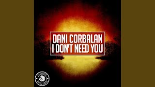 Download I Don't Need You (Original Mix) Mp3 and Videos