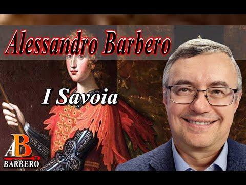 Alessandro Barbero - I Savoia from YouTube · Duration:  1 hour 29 minutes 43 seconds