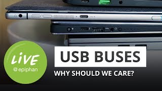 USB buses - why should we care?