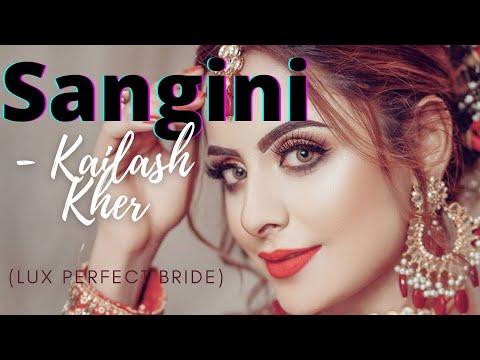 Sangini - Kailash Kher - Sangini feat. Pakistani Brides
