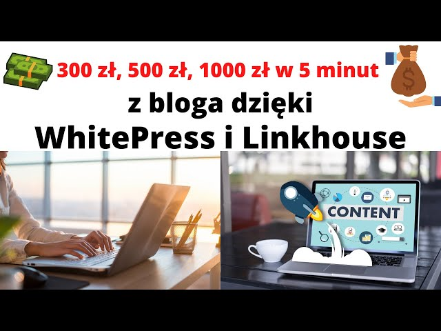 300 zł, 500 zł, 1000 zł w 5 minut na blogu 👨💻 dzięki WhitePress i Linkhouse 🏅
