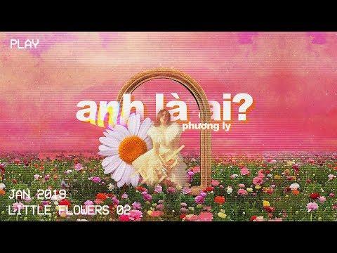 Anh Là Ai - Phương Ly | Official Music Video