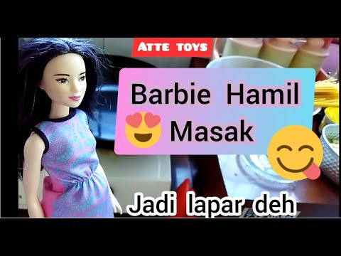 Barbie Hamil Masak Mie Enak Drama Barbie Masak Beneran Main Masak Masakan Mainan Anak Perempuan Youtube