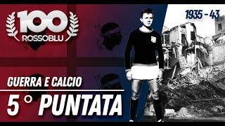 """#100ROSSOBLU 5° puntata """"GUERRA E CALCIO"""" Il centenario del Cagliari Calcio"""