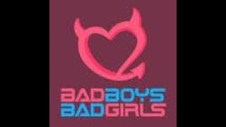 Why You always fall for the bad girls/bad girls!