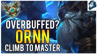 DID ORNN GET OVERBUFFED? - Climb to Master   League of Legends