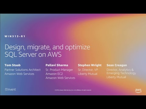 AWS re:Invent 2019: [REPEAT 1] Design, migrate, and optimize SQL Server on AWS (WIN313-R1)