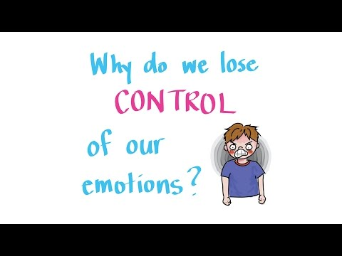 Why Do We Lose Control of Our Emotions?
