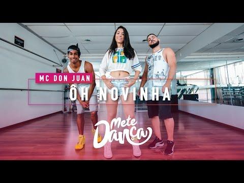MC Don Juan - Ôh Novinha - Coreografia: Mete Dança
