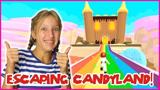 ESCAPING CANDYLAND!!!