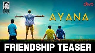 Ayana  - Friendship Day Teaser | Tipu | Anu Anand | Shriyansh Shreeram | Kiran Kaverappa