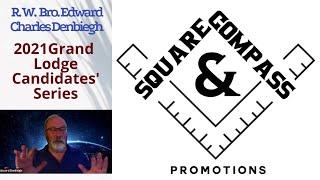 S&C Special Episode: 2021 Masonic Grand Lodge Candidates' Series: R. W. Bro. EDWARD CHARLES DENBEIGH