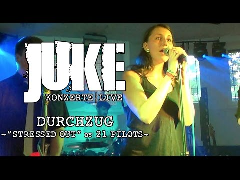 DURCHZUG - Stressed Out (21 Pilots Cover) [JuKe | 24.06.2016]