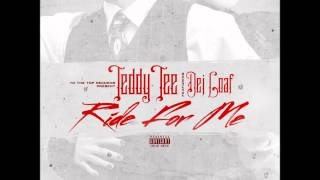 Teddy Tee Ride for Me ft Dej Loaf