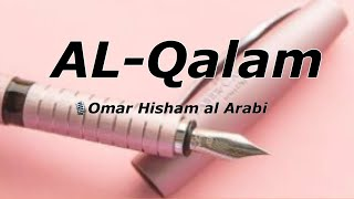 Download Lagu Al-Qalam (The pen) by Omar Hisham al Arabi | the most beautiful Quran recitation| Grace of Quran mp3