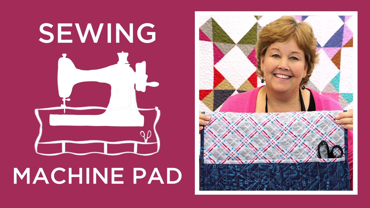 Make a Sewing Machine Pad with Jenny - YouTube