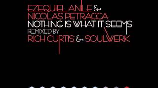 Ezequiel Anile & Nicolas Petracca - Nothing is What it Seems (Soulwerk Remix) - Dopamine Music