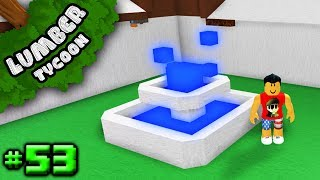 Lumber Tycoon #53: Building a Fountain! | Roblox