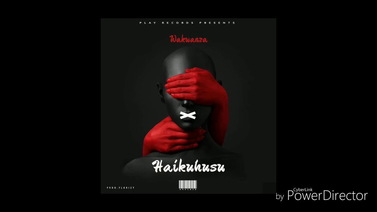 Download WaNzakwa | Haikuhusu | The official Audio