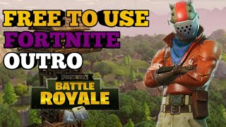 (1) FREE TO USE FORTNITE OUTROS! NO COPYRIGHT!!! 5 TO CHOOSE FROM!!!!!